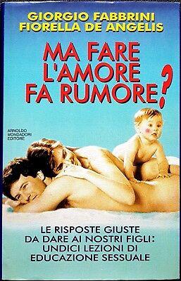 G. Fabbrini e F. De Angelis, Ma fare l'amore fa rumore?, Ed. Mondadori, 1993