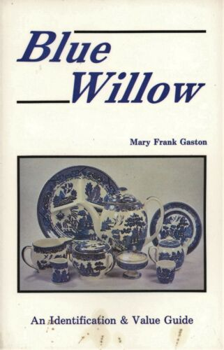 Antique Blue Willow China including Patterns Marks Values / Illustrated Book