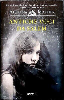 Adriana Mather, Antiche voci di Salem, Ed. Giunti, 2016