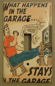 WHAT-HAPPENS-IN-THE-GARAGE-STAYS-IN-THE-GARAGE-LIGHT-SWITCH-PLATE-COVER
