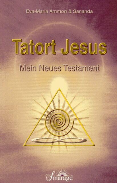 TATORT JESUS - Mein Neues Testament - Eva-Maria Ammon TB