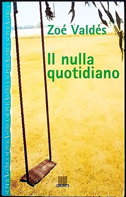 Zoé Valdés, Il nulla quotidiano, Ed. Giunti, 1998