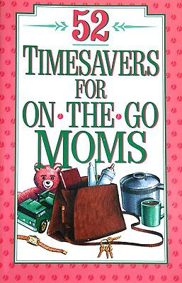 52 TIMESAVERS FOR ON THE GO MOMS by Kate Redd (softcover)