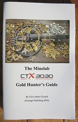 """New Book! """"The Minelab CTX 3030 Gold Hunter's Guide"""" (2018)"""