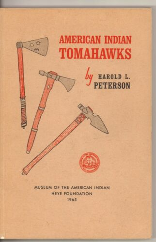 American Indian Tomahawks Book By Harold Peterson, 1965 First Ed. in Wraps