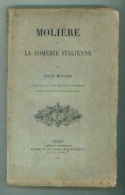 MOLAND LOUIS MOLIERE ET LA COMEDIE ITALIENNE DIDIER ET C. 1867 AUTOGRAFO TEATRO