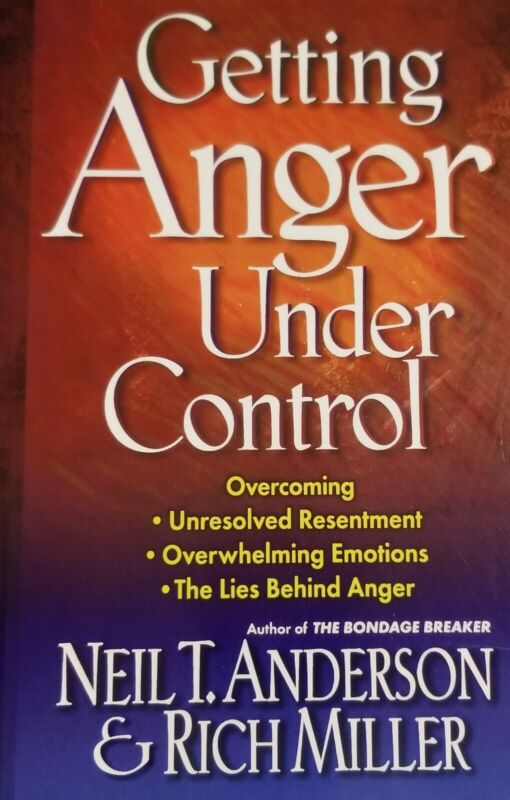Getting Anger Under Control Paperback Neil Anderson Rich Miller 2002