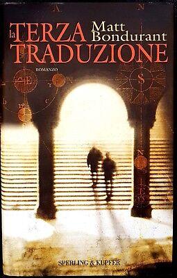 Matt Bondurant, La terza traduzione, Ed. Sperling & Kupfer, 2005