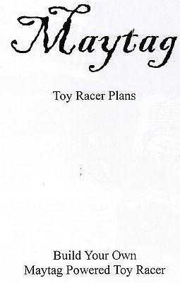 Maytag Gas Engine Model Toy Racer Plans Hit Miss Model Motor 72 82 92 Washer