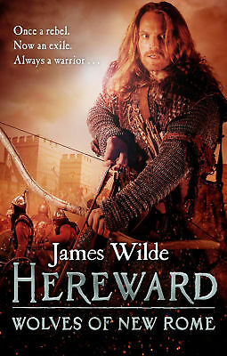 James Wilde - Hereward: Wolves of New Rome: (Hereward 4) (Paperback)
