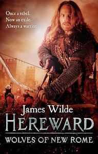 James Wilde - Hereward: Wolves of New Rome: (Hereward 4) (Paperback)