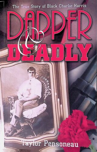 Dapper & Deadly True Story of Black Charlie Harris Illinois Gangster Book SIGNED