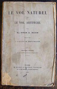SIR HIRAM S.MAXIM, LE VOL NATUREL ET LE VOL ARTIFICIEL, 1910, AVIATION PROGRES - France - SIR HIRAM S.MAXIM, LE VOL NATUREL ET LE VOL ARTIFICIEL Traduit par le Lt Colonel G. Espitallier. Paris, Dunon, 1910. 1 volume in 8, broche, (etat voir photos), XX-239-XXIX pages Créé par eBay Turbo Lister L'outil de mise en vente gratuit. Mette - France