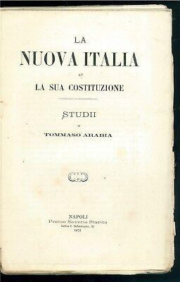 ARABIA TOMMASO LA NUOVA ITALIA E LA SUA COSTITUZIONE STUDII STARITA 1872 DIRITTO