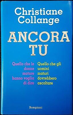 Christiane Collange, Ancora tu. Quello che le donne mature.., Ed. Bompiani, 1998