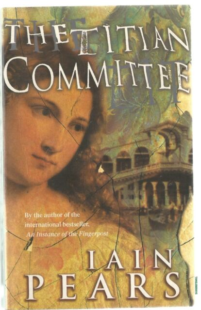 The Titian Committee by Iain Pears (Paperback, 1999) Jonathan Argyll mystery