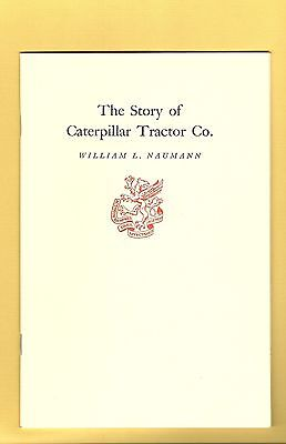 The Story of Caterpillar Tractor Company 1977 Speech by William L. Naumann