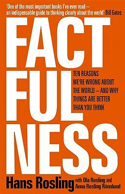 Factfulness  Ten Reasons Were Wrong About The World   By Hans Rosling