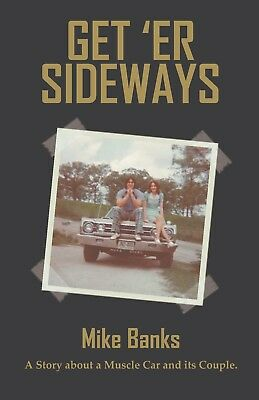 Christmas Gift! Book! Get 'Er Sideways: Story about a Muscle Car and its Couple! ()