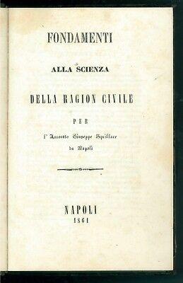SQUILLACE GIUSEPPE FONDAMENTI ALLA SCIENZA DELLA RAGION CIVILE NAPOLI 1861