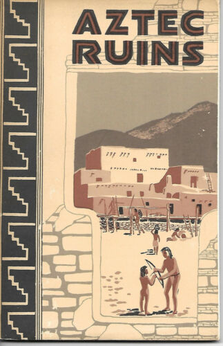 1962 Book ~ AZTEC RUINS NATIONAL MONUMENT, New Mexico ~ Dept. of Interior