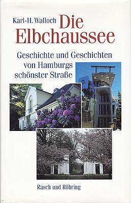 Die Elbchaussee Geschichte und Geschichten von Hamburgs schönster Straße Walloch