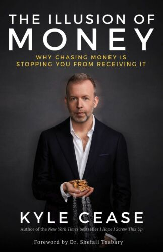The Illusion of Money Why Chasing Money Is Stopping You from Receiving Book PDF