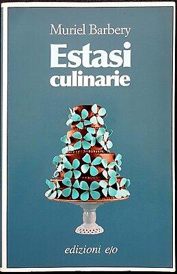 Muriel Barbery, Estasi culinarie, Ed. E/O, 2008