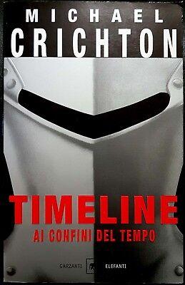 Michael Crichton, Timeline. Ai confini del tempo, Ed. Garzanti, 2001
