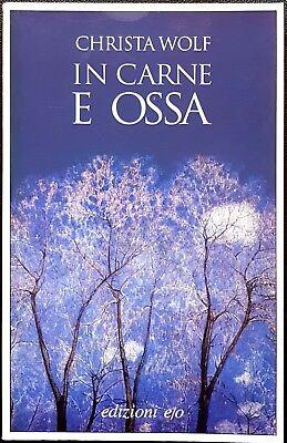 Christa Wolf, In carne e ossa, Ed. E/O, 2002