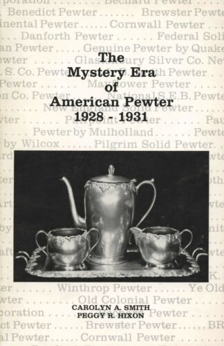 Mystery Era of American Pewter 1928-1931 incl. Marks / Scarce Book