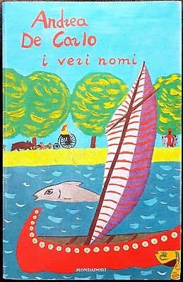 Andrea De Carlo, I veri nomi, Ed. Mondadori, 2002