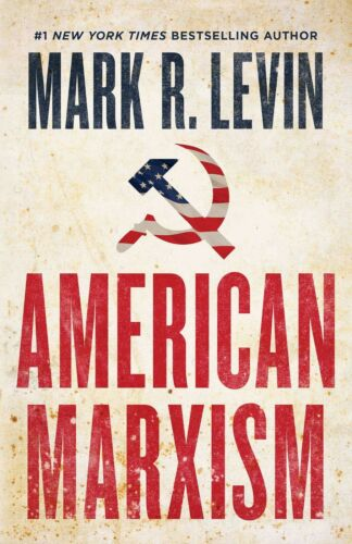 American Marxism; by Mark R. Levin Hardcover