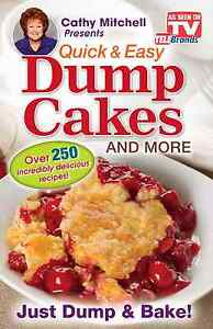 Dump Cakes Cookbook by Cathy Mitchell As Seen on TV Quick Easy Over 250 Recipes