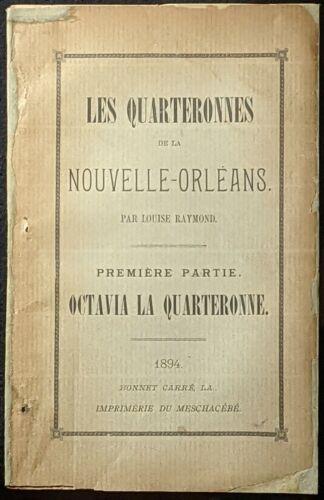1894 1ST ED THE QUADROONS OF NEW ORLEANS: OCTAVIA LA QUARTERONNE PLACAGE RACE