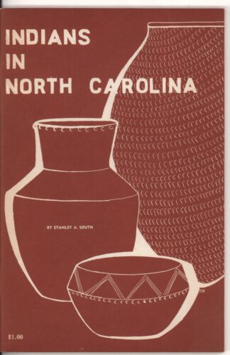 Indians In North Carolina Softbound Book w/ Photos by Stanley A. South, 1980