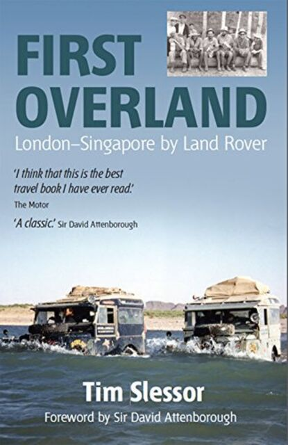 First Overland: London-Singapore by Land Rover NEW BOOK