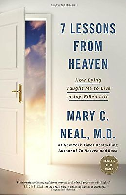 7 Lessons From Heaven  How Dying Taught Me To Live A Joy Filled Life