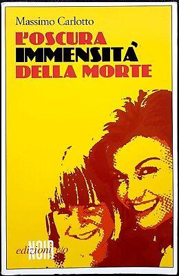 Massimo Carlotto, L'oscura immensità della notte, Ed. E/O, 2004