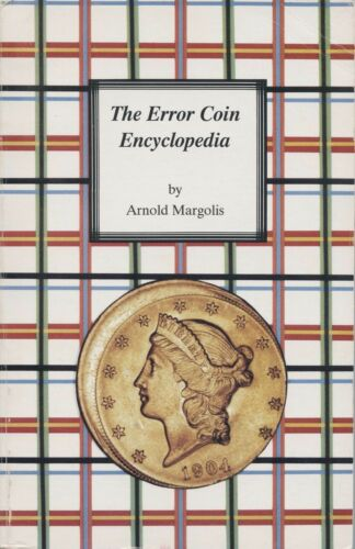 The Error Coin Encyclopedia by Arnold Margolis