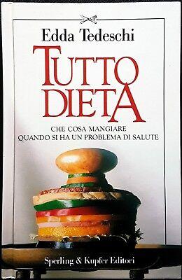Edda Tedeschi, Tutto dieta. Che cosa mangiare..., Ed. Sperling & Kupfer, 1993