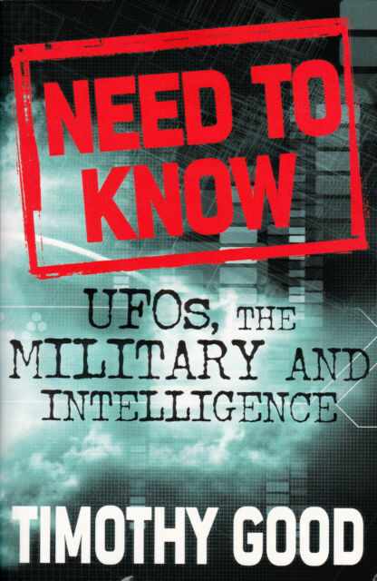 NEED TO KNOW: UFO'S, MILITARY. Timothy Good (Paperback) VERY GOOD/FREE SHIPPING
