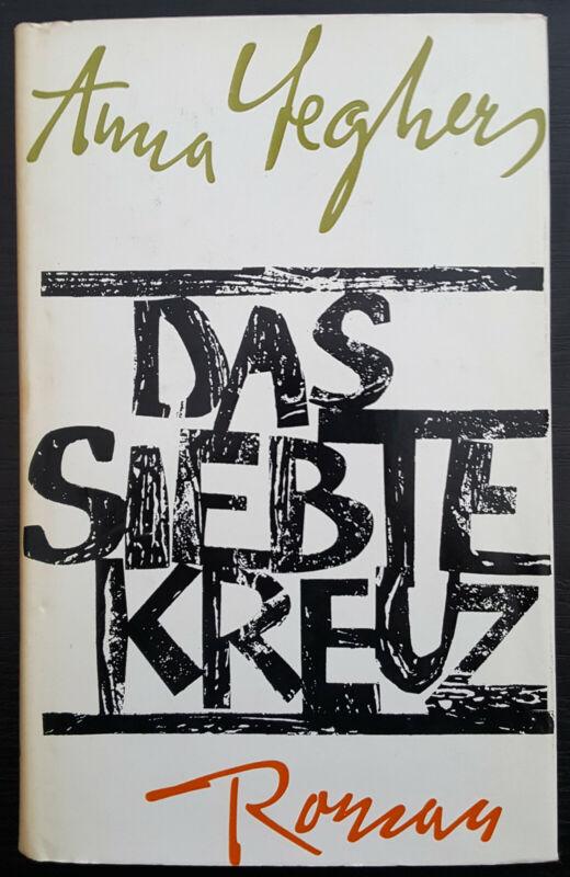 Anna Seghers - Das siebte Kreuz  Aufbau Verlag Berlin und Weimar 1973