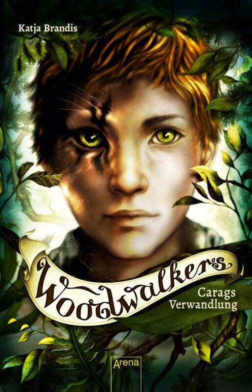 Woodwalkers (1). Carags Verwandlung  Woodwalkers  Ill. v. Carls, Claudia  D ...