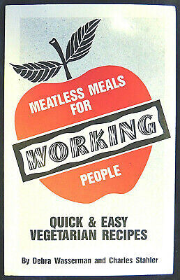 Meatless Meals for Working People Quick & Easy Vegetarian Recipes PB Wasserman