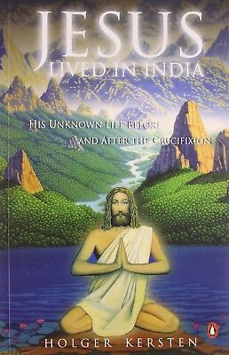 Jesus Lived in India: His Unknown Life Before and After by Kersten (Paperbck)
