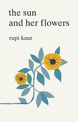 The Sun And Her Flowers By Rupi Kaur  New