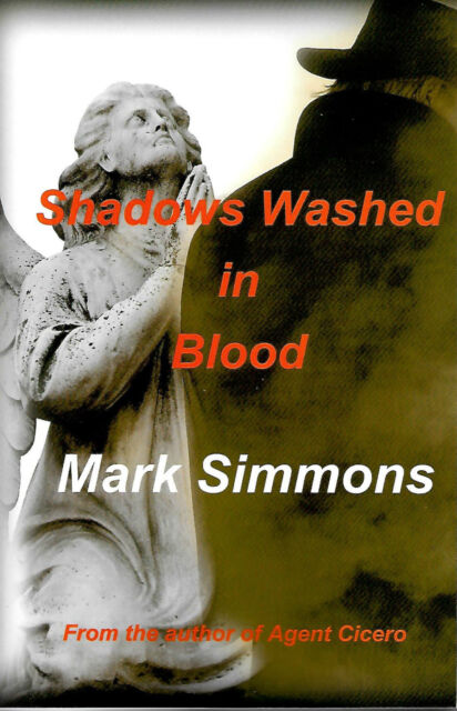 Shadows Washed in Blood Mark Simmons direct from author