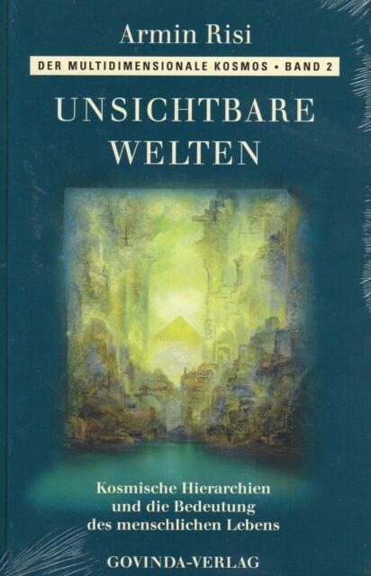 UNSICHTBARE WELTEN - Kosmische Hierarchien und die Bedeutung ... - Armin Risi