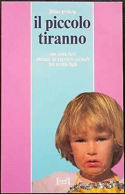 Jirina Prekop, Il piccolo tiranno. Che cosa fare davanti ai..., Ed. Red, 2003